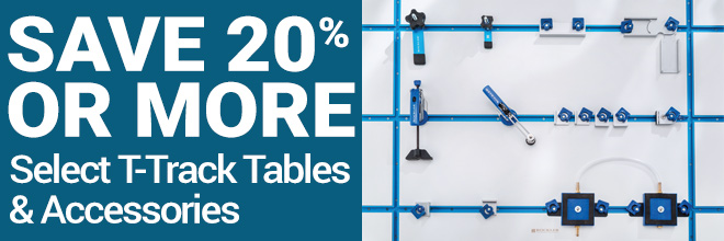Save 20% or more on Select T-Track Tables & Accessories