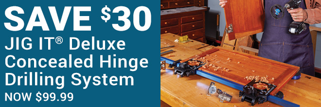 Save $30 on the Jig It Deluxe Concealed Hinge Drilling System