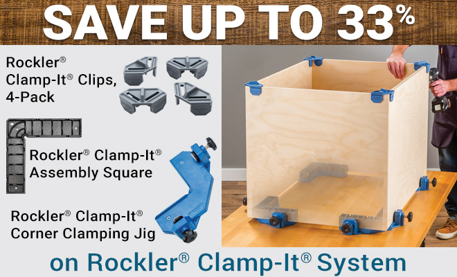 Save Up To 33% on the Rockler Clamp-It System