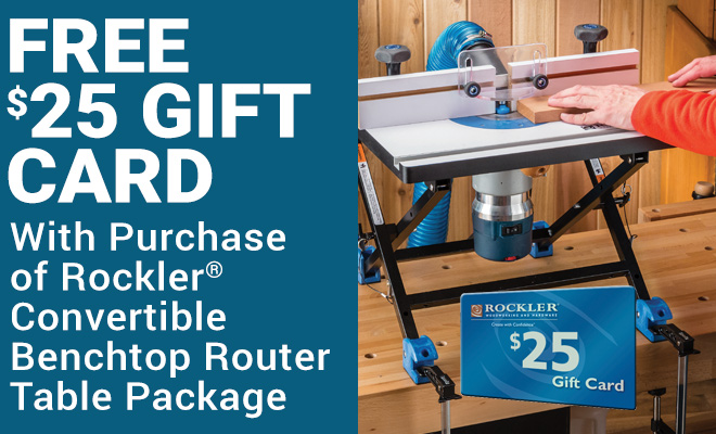 Free $25 Gift Card with Purchase of Rockler Convertible Benchtop Router Table Package